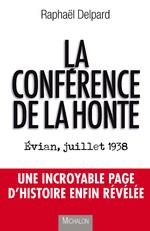 Raphaël Delpard, La conférence de la honte, Michalon, 2015, 256 p.